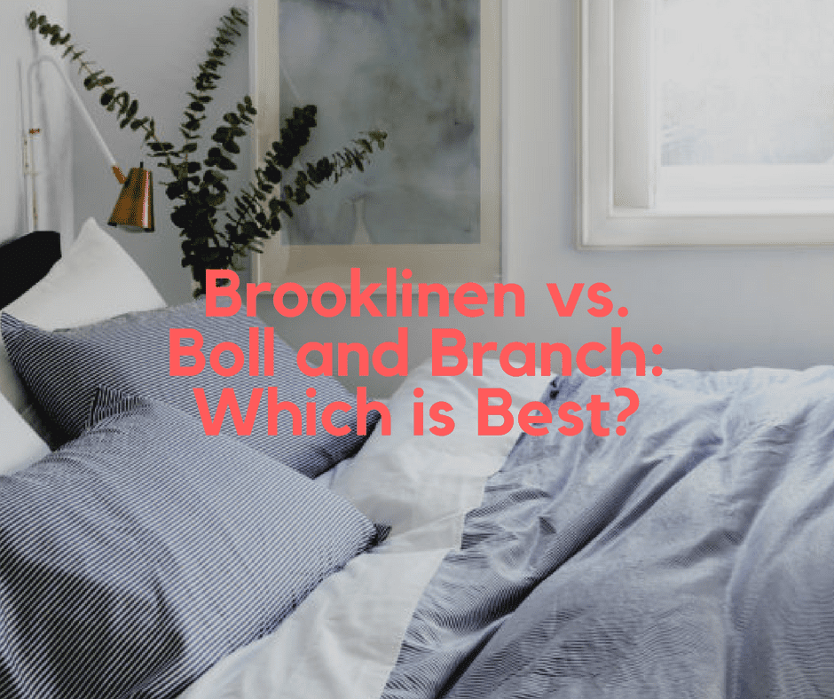 Brooklinen Vs Boll And Branch Which Is Best Sleep